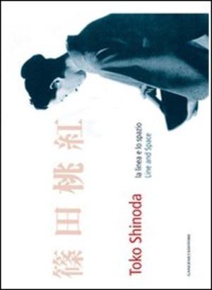 Toko Shinoda. La linea e lo spazio-Line and space. Ediz. bilingue