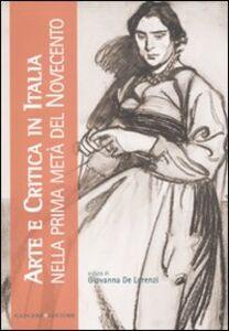 Foto Cover di Arte e critica in Italia nella prima metà del Novecento, Libro di  edito da Gangemi
