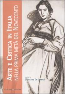 Libro Arte e critica in Italia nella prima metà del Novecento