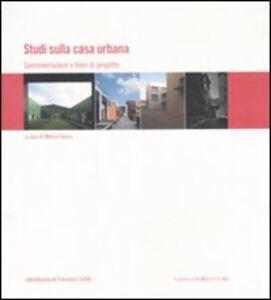 Libro Studi sulla casa urbana. Sperimentazioni e temi di progetto