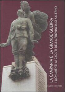 Foto Cover di La Campania e la grande guerra. I monumenti ai caduti della provincia di Salerno, Libro di  edito da Gangemi