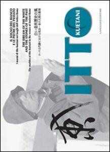 Libro Itto Kuetani. Il sogno del bianco e le pietre del passato