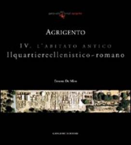Libro Agrigento. L'abitato antico. Il quartiere ellenistico-romano Ernesto De Miro