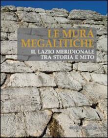 Radiospeed.it Le mura megalitiche. Il Lazio meridionale tra storia e mito Image