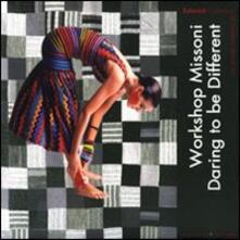 Workshop Missoni. Daring to be different. Estorick collection of mode rn italian art. Catalogo della mostra (Londra, 1 luglio-20 settembre 2009) - copertina