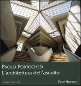 Paolo Portoghesi. L'architettura dell'ascolto