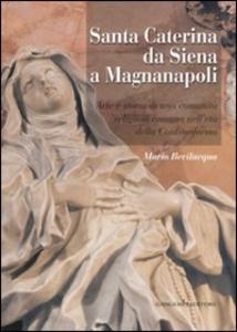 Libro Santa Caterina da Siena a Magnanapoli. Arte e storia di una comunità religiosa romana nell'età della Controriforma Mario Bevilacqua