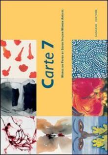 Carte 7. Works on paper by seven italian women artists - copertina