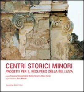 Libro Centri storici minori. Progetti per il recupero della bellezza