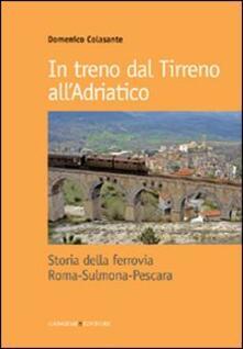 Milanospringparade.it In treno dal Tirreno all'Adriatico. Storia della ferrovia Roma-Sulmona-Pescara Image