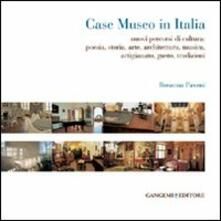 Festivalshakespeare.it Case museo in Italia. Nuovi percorsi di cultura. Poesia, storia, arte, architettura, musica, arigianato, gusto, tradizioni Image