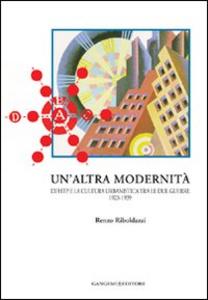 Libro Un' altra modernità. L'Ifhtp e la cultura urbanistica tra le due guerre 1923-1939 Renzo Riboldazzi