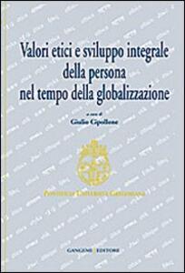Valori etici e sviluppo integrale della persona nel tempo della globalizzazione