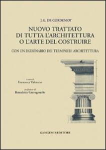 J. L. de Cordemoy. Nuovo trattato di tutta l'architettura o l'arte del costruire. Con un dizionario dei termini di architettura