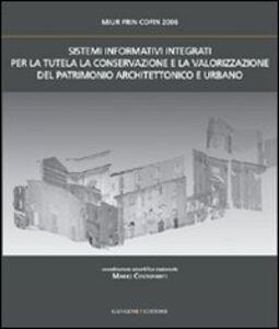 Foto Cover di Sistemi informativi integrati per la tutela la conservazione e la valorizzazione del patrimonio architettonico e urbano, Libro di  edito da Gangemi