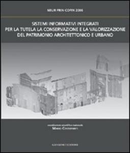 Libro Sistemi informativi integrati per la tutela la conservazione e la valorizzazione del patrimonio architettonico e urbano