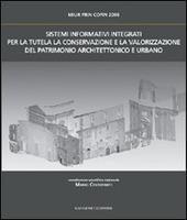 Sistemi informativi integrati per la tutela la conservazione e la valorizzazione del patrimonio architettonico e urbano