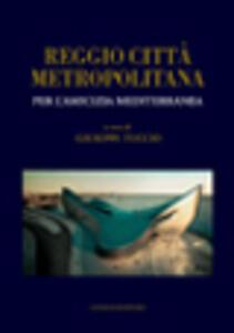 Reggio città metropolitana per l'amicizia mediterranea