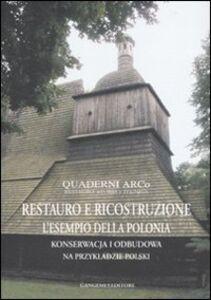 Libro Restauro e ricostruzione: l'esempio della Polonia. Ediz. italiana e polacca