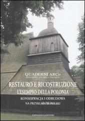 Restauro e ricostruzione: l'esempio della Polonia. Ediz. italiana e polacca