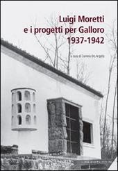Luigi Moretti e i progetti per Galloro. 1937-1942