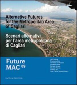 Libro Scenari alternativi per l'area metropolitana di Cagliari. Future Mac '09. Ediz. italiana e inglese