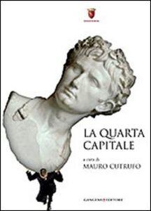 Libro La quarta capitale. Roma di ieri, oggi e domani