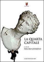 La quarta capitale. Roma di ieri, oggi e domani