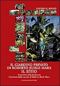 Il giardino privato di Roberto Burle Marx. Il Sítio
