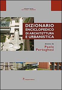 Dizionario enciclopedico di architettura e urbanistica. Opera completa. Ediz. illustrata