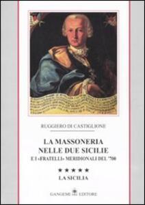 La massoneria nelle due Sicilie e i «fratelli» meridionali del '700. Vol. 5: La Sicilia.