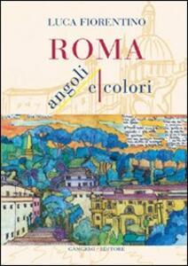 Roma. Angoli e colori - Luca Fiorentino - copertina