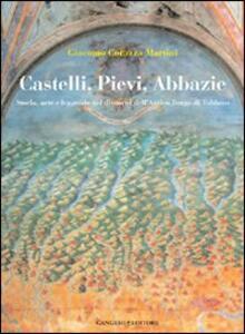 Castelli, Pievi, Abbazie. Storia, arte e leggende nei dintorni dell'antico borgo di Tabiano - Giacomo Corazza Martini - copertina