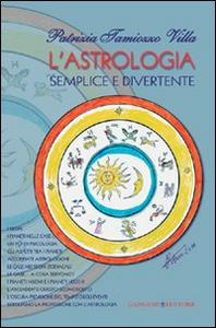 Libro L' astrologia semplice e divertente Patrizia Tamiozzo Villa