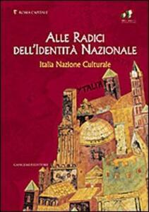 Alle radici dell'identità nazionale. Italia nazione culturale - copertina
