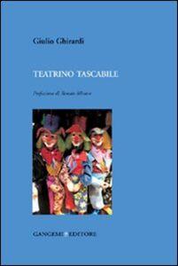 Foto Cover di Teatrino tascabile, Libro di Giulio Ghirardi, edito da Gangemi