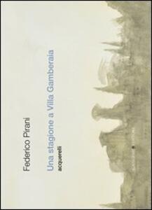 Una stagione a Villa Gamberaia. Acquerelli - Federico Pirani - copertina