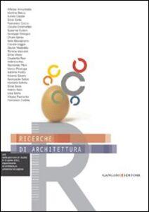 Libro Ricerche di architettura Romina Marvaldi , Silvia Mocci , Elisabetta Pani
