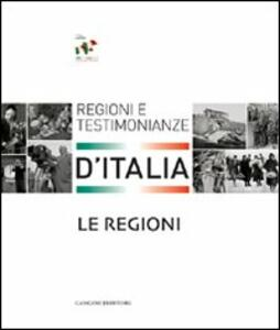 Le regioni. Regioni e testimonianze d'Italia - copertina