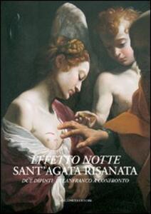 Effetto notte. Sant'Agata risanata. Due dipinti di Lanfranco a confronto. Ediz. illustrata - copertina