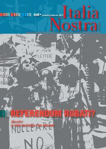 Italia nostra (2011). Vol. 460: Referendum rubati?. - copertina