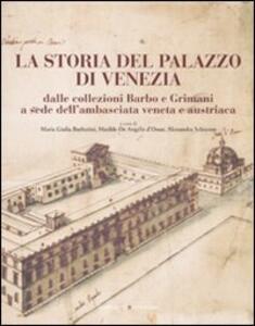 La storia del Palazzo di Venezia dalle collezioni Barbo e Grimani a sede dell'ambasciata veneta e austriaca. Vol. 1 - copertina