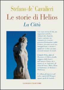 Le storie di Helios. La città - Stefano De' Cavalieri - copertina