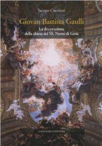 Libro Giovan Battista Gaulli. La decorazione della Chiesa del SS. Nome di Gesù Jacopo Curzietti