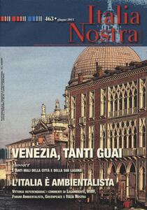 Italia nostra (2011). Vol. 463: Venezia, tanti guai.