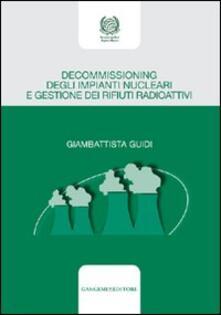 Decommissioning degli impianti nucleari e gestione dei rifiuti radioattivi.pdf