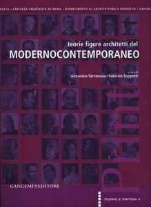Foto Cover di Teorie figure architetti del modernocontemporaneo, Libro di  edito da Gangemi
