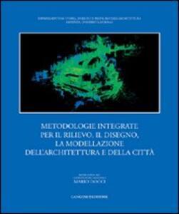 Metodologie integrate per il rilievo, il disegno, la modellazione dell'architettura e della città - copertina