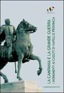 Libro La Campania e la grande guerra. I monumenti ai caduti di Napoli e provincia