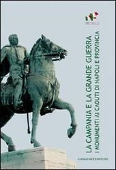La Campania e la grande guerra. I monumenti ai caduti di Napoli e provincia